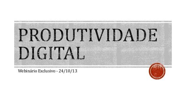 Webinário Exclusivo - 24/10/13