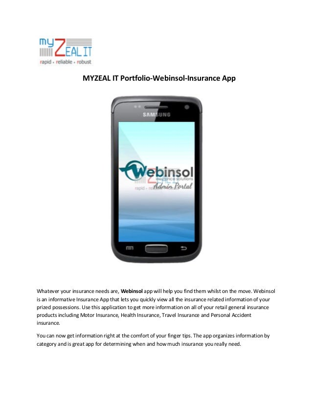 MYZEAL IT Portfolio-Webinsol-Insurance App  Whatever your insurance needs are, Webinsol app will help you find them whilst...