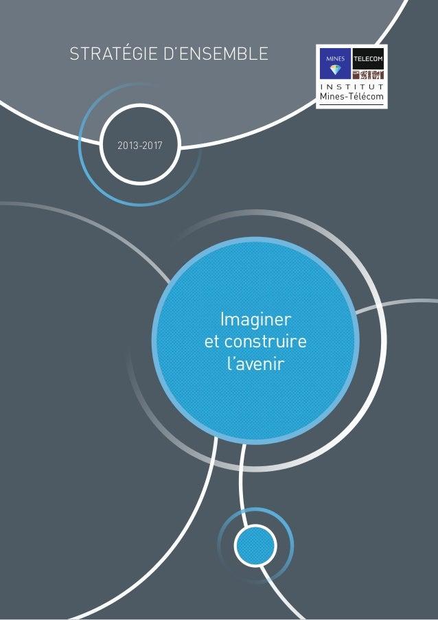 STRATÉGIE D'ENSEMBLE Imaginer et construire l'avenir 2013-2017