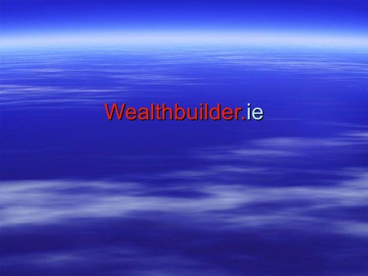 Wealthbuilder. ie