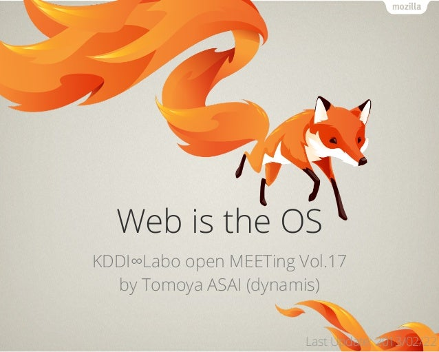 Web is the OSKDDI∞Labo open MEETing Vol.17by Tomoya ASAI (dynamis)Last Update: 2013/02/22
