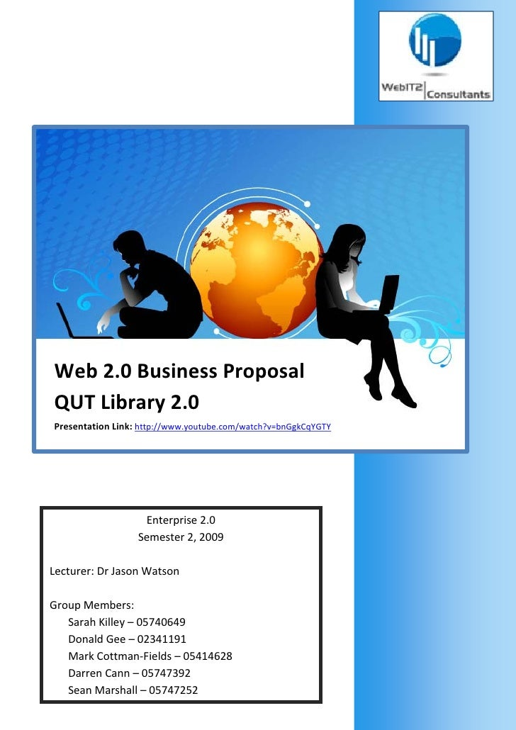 Web2.0BusinessProposal     QUTLibrary2.0     PresentationLink:http://www.you...