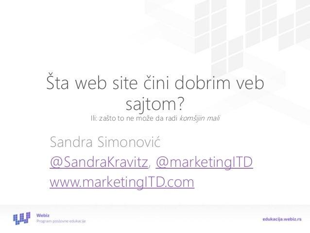 Štaweb site činidobrimvebsajtom? Ili: zaštoto ne možeda radikomšijinmali  Sandra Simonović  @SandraKravitz, @marketingITD ...