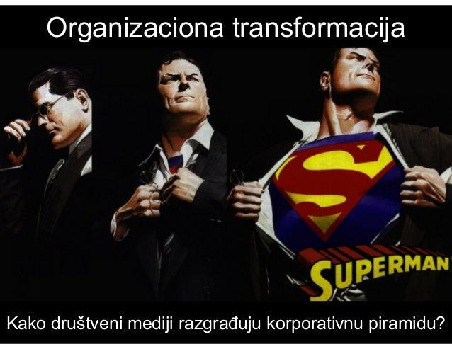 Organizaciona transformacijaKako društveni mediji razgrađuju korporativnu piramidu?