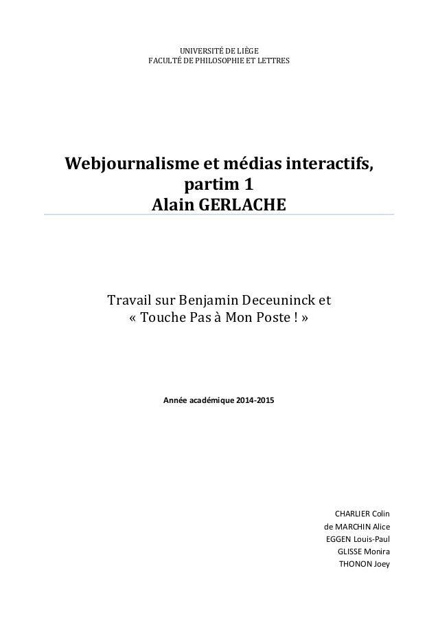 UNIVERSITÉ DE LIÈGE FACULTÉ DE PHILOSOPHIE ET LETTRES Webjournalisme et médias interactifs, partim 1 Alain GERLACHE Travai...