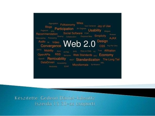 """   A web 2.0 fogalmat Tim OReally-nek    tulajdonítják(2004)   OReally Media cég alapítója   Tim szerint """"A Web 2.0 a c..."""