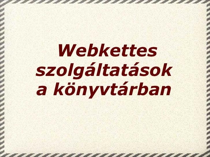 Webkettes szolgáltatások a könyvtárban