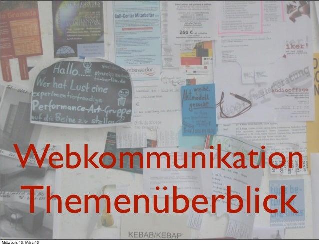 Webkommunikation          ThemenüberblickMittwoch, 13. März 13