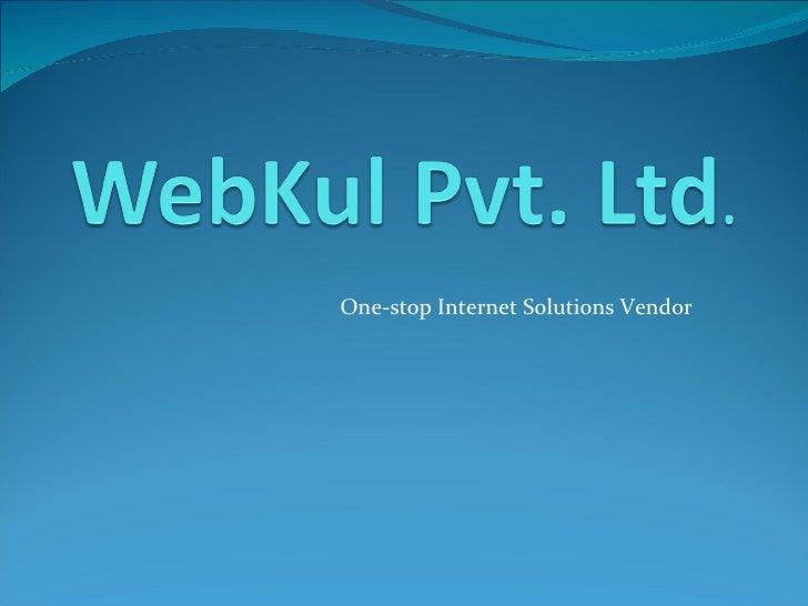 One-stop Internet Solutions Vendor