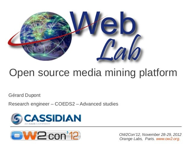 Open source media mining platformGérard DupontResearch engineer – COEDS2 – Advanced studies                               ...