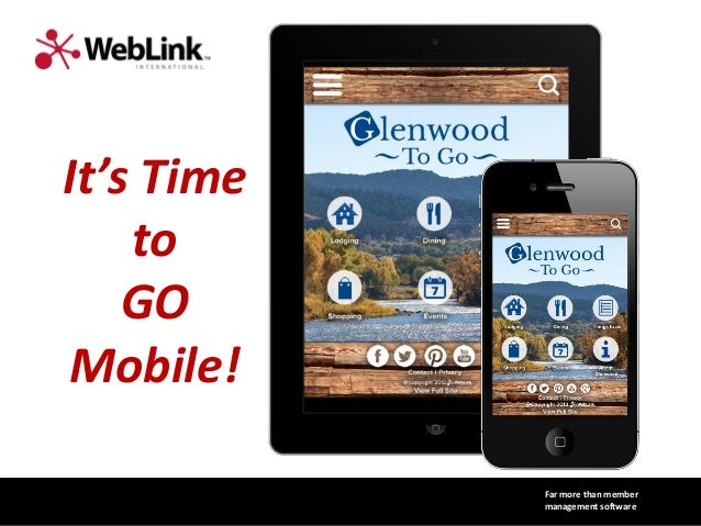 It's Time to GO Mobile! Far more than member management software