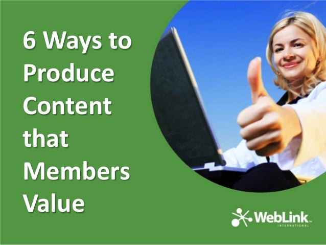 6 Ways to Produce Content that Members Value