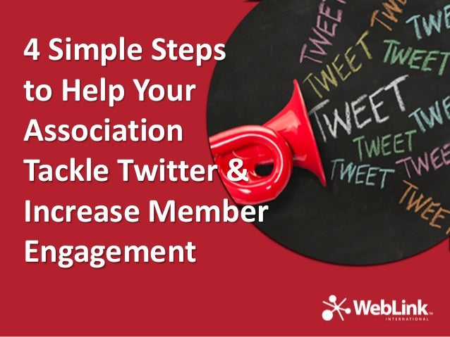 4 Simple Steps to Help Your Association Tackle Twitter & Increase Member Engagement
