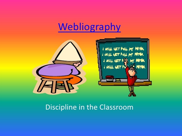 Webliography     Discipline in the Classroom