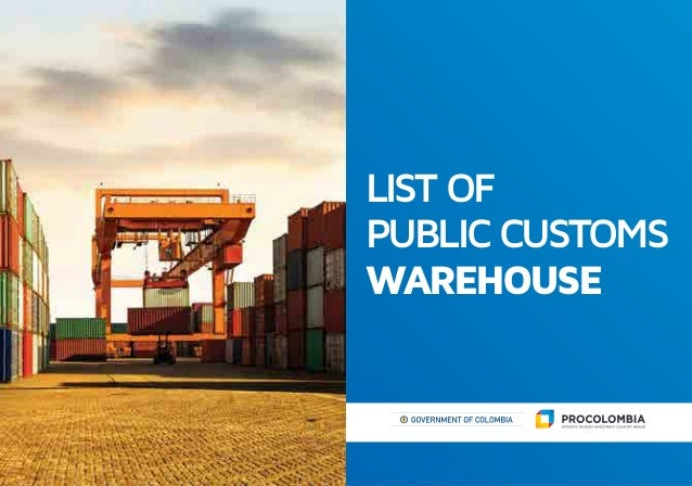 1 LIST OF PUBLICCUSTOMS WAREHOUSE Libertad y Orden