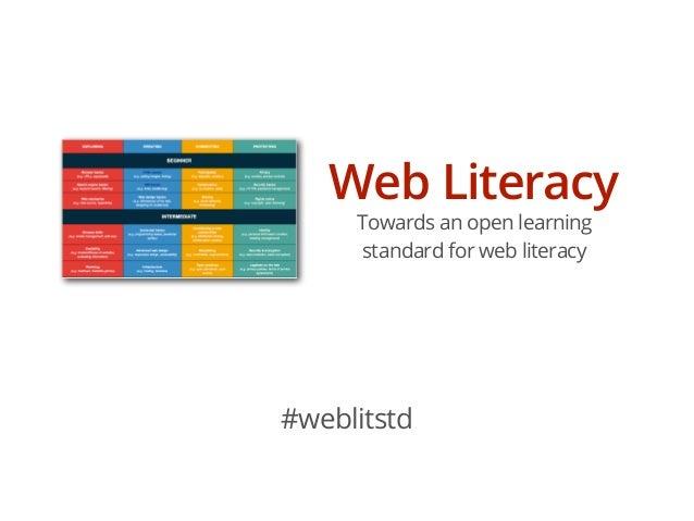 Web Literacy     Towards an open learning     standard for web literacy#weblitstd