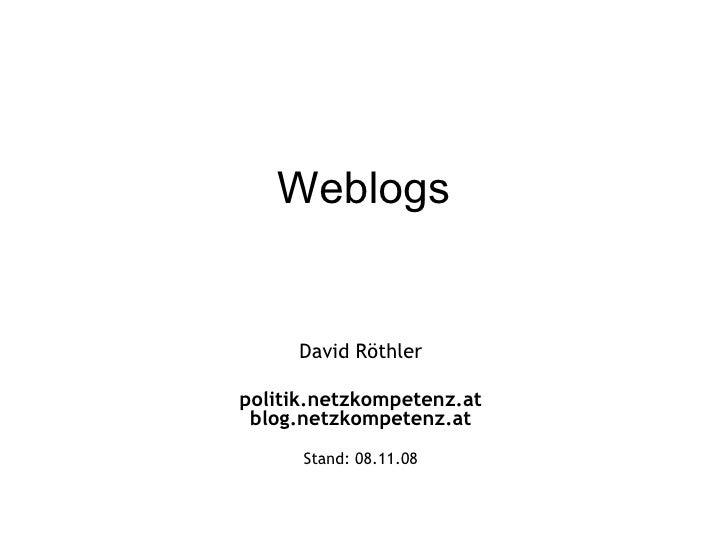 Weblogs David Röthler politik.netzkompetenz.at blog.netzkompetenz.at Stand:  06.06.09