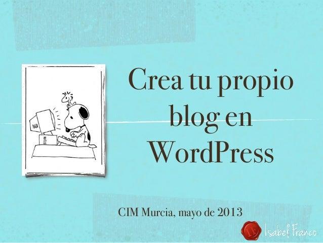 Crea tu propio blog en WordPress CIM Murcia, mayo de 2013