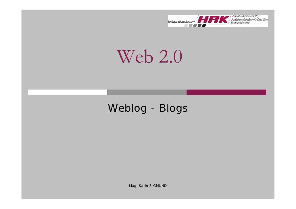 Web 2.0  Weblog - Blogs        Mag. Karin SIGMUND