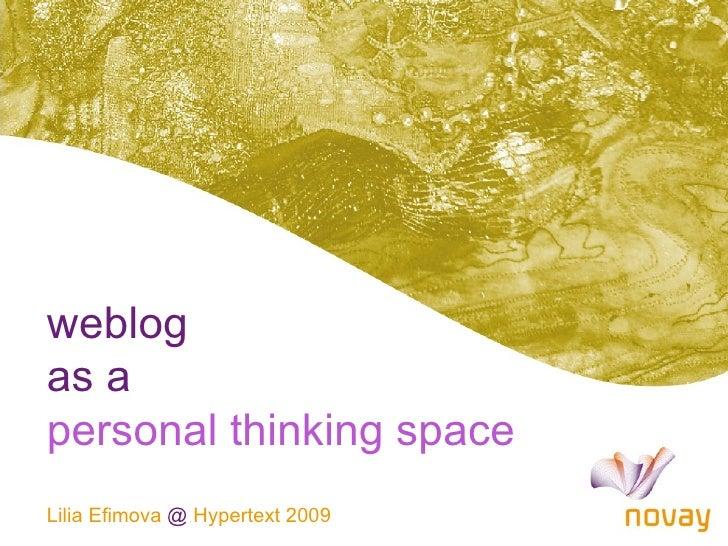 weblog as a personal thinking space Lilia Efimova @ Hypertext 2009