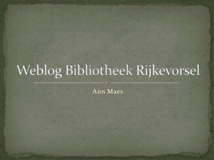 Weblog Bibliotheek Rijkevorsel<br />Ann Maes<br />