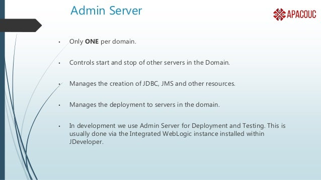 Managed Server • Managed Server is an instance of WebLogic Server Managed by an Admin Server. • Managed Servers in a Domai...
