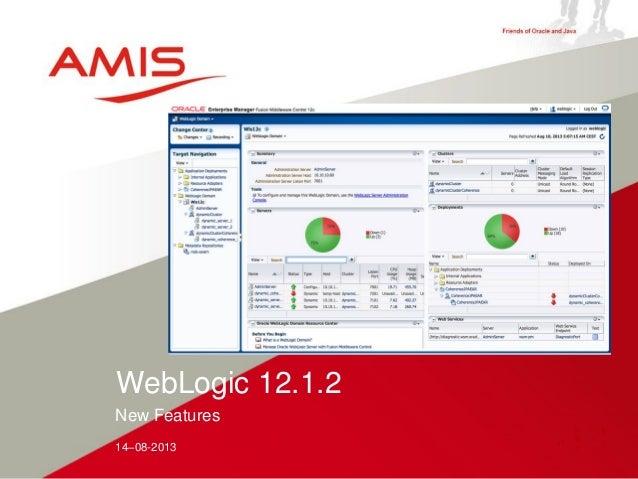 New Features 14–08-2013 WebLogic 12.1.2