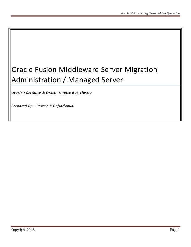 Oracle SOA Suite 11g Clustered ConfigurationOracle Fusion Middleware Server MigrationAdministration / Managed ServerOracle...