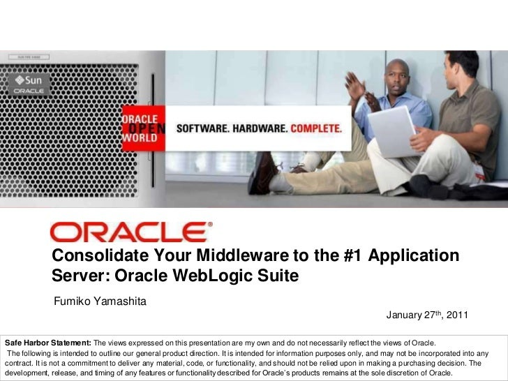<Insert Picture Here>Consolidate Your Middleware to the #1 ApplicationServer: Oracle WebLogic SuiteFumiko YamashitaSenior ...