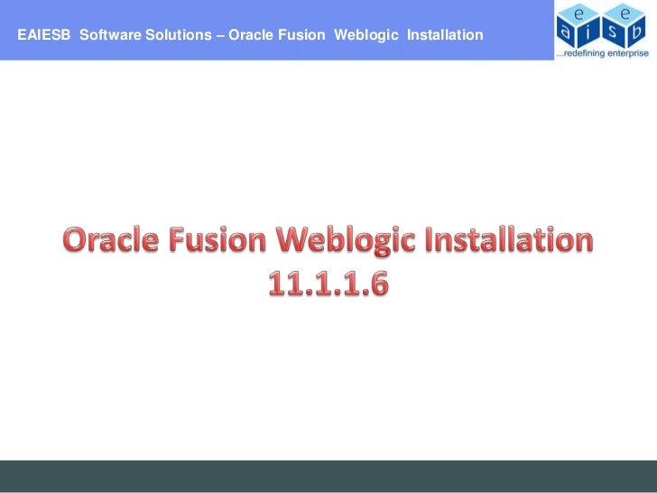 EAIESB Software Solutions – Oracle Fusion Weblogic Installation