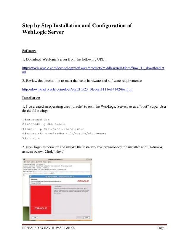 PREPARED BY RAVI KUMAR LANKE Page 1Step by Step Installation and Configuration ofWebLogic ServerSoftware1. Download Weblog...