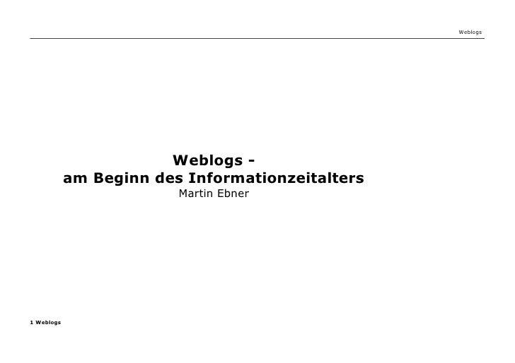 Weblogs                             Weblogs -             am Beginn des Informationzeitalters                          Mar...