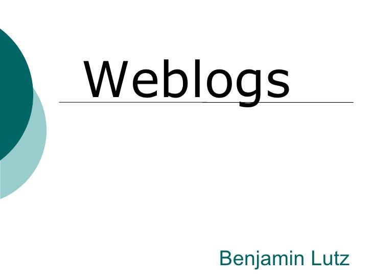 Benjamin Lutz Weblogs