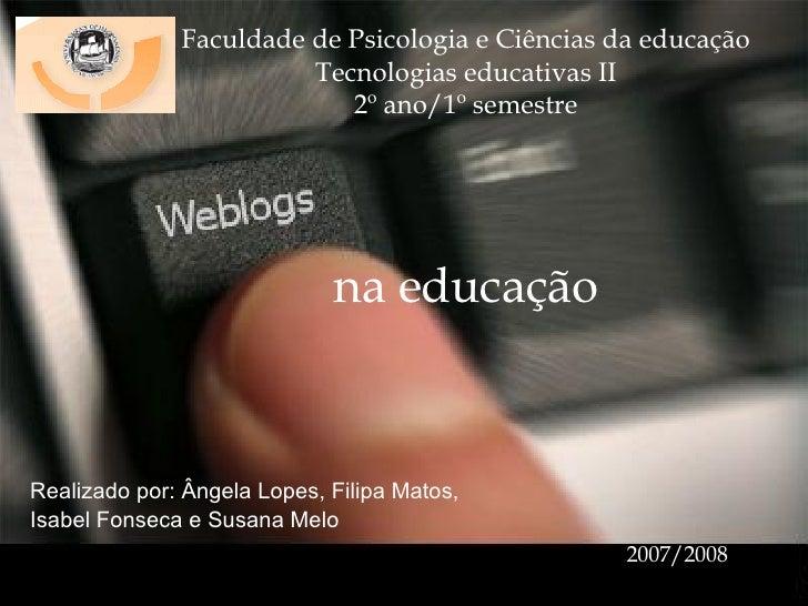 Faculdade de Psicologia e Ciências da educação Tecnologias educativas II 2º ano/1º semestre na educação Realizado por: Âng...