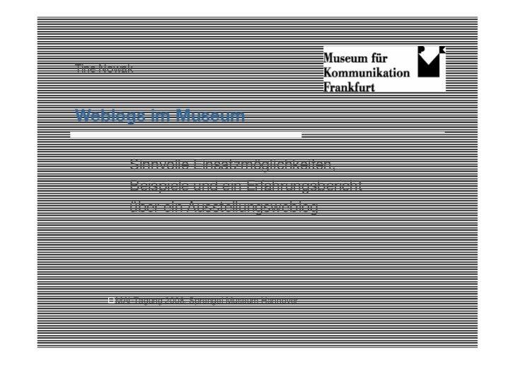 Tine Nowak    Weblogs im Museum           Sinnvolle Einsatzmöglichkeiten,          Beispiele und ein Erfahrungsbericht    ...