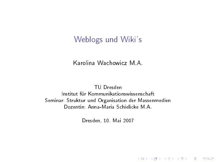 Weblogs und Wiki's             Karolina Wachowicz M.A.                        TU Dresden       Institut für Kommunikations...