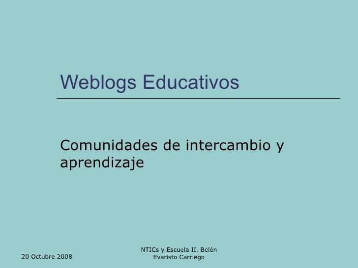 Weblogs Educativos  Comunidades de intercambio y aprendizaje