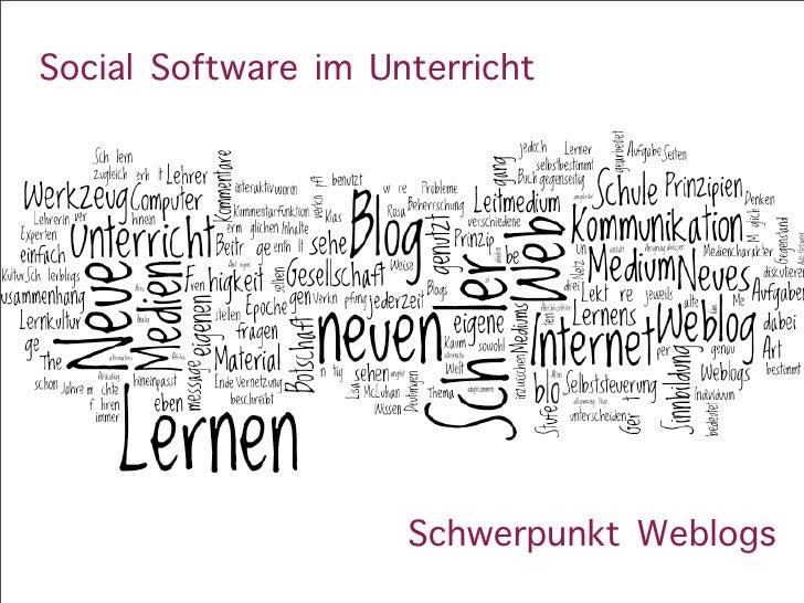 Social Software im Unterricht                          Schwerpunkt Weblogs