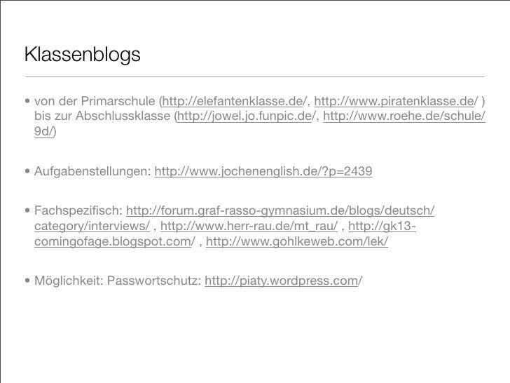 Klassenblogs  • von der Primarschule (http://elefantenklasse.de/, http://www.piratenklasse.de/ )   bis zur Abschlussklasse...