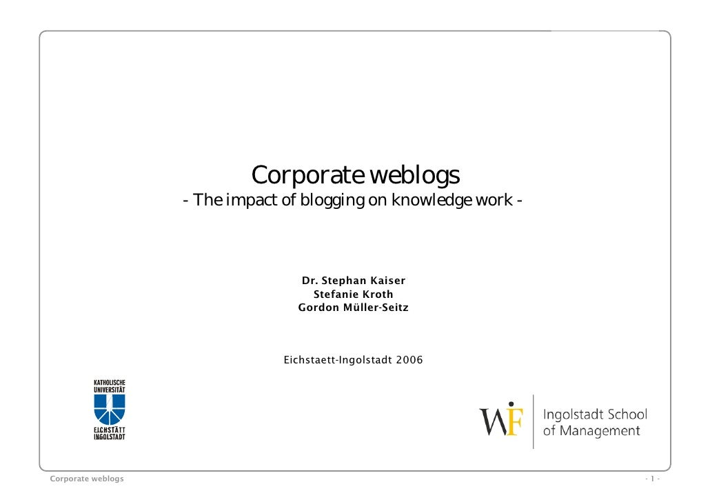 Corporate weblogs                     - The impact of blogging on knowledge work -                                       D...