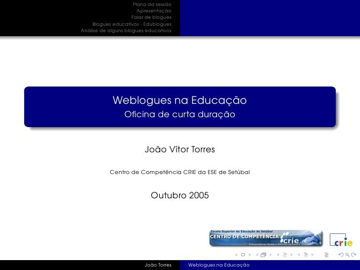 Plano da sessão                         Apresentação                      Falar de blogues      Blogues educativos - Edubl...
