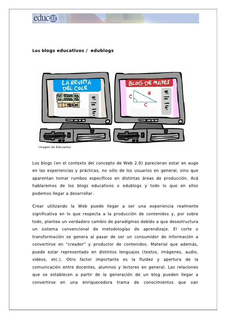 Los blogs educativos / edublogs       Imagen de Educastur     Los blogs (en el contexto del concepto de Web 2.0) pareciera...