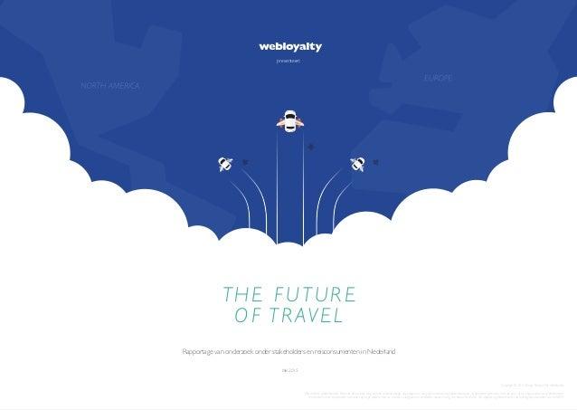 Rapportage van onderzoek onder stakeholders en reisconsumenten in Nederland presenteert Mei 2015 THE FUTURE OF TRAVEL Copy...