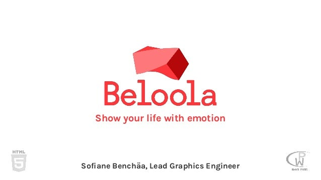 Show your life with emotion Sofiane Benchäa, Lead Graphics Engineer