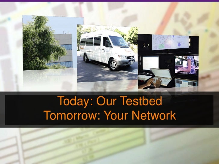 Today: Our Testbed     Tomorrow: Your Network16