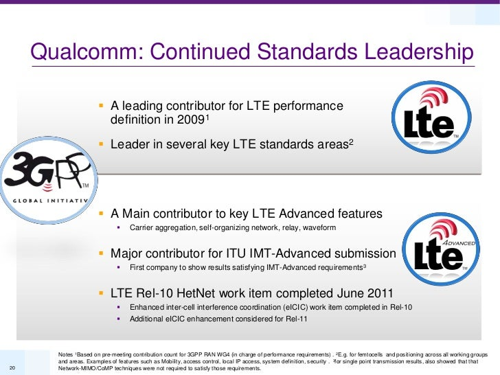 Qualcomm: Continued Standards Leadership                        A leading contributor for LTE performance                ...
