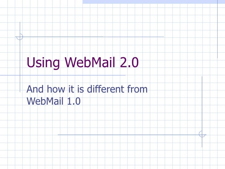 Using WebMail 2.0 And how it is different from WebMail 1.0
