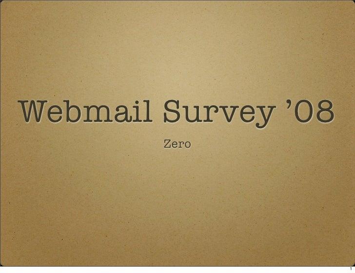 Webmail Survey '08         Zero