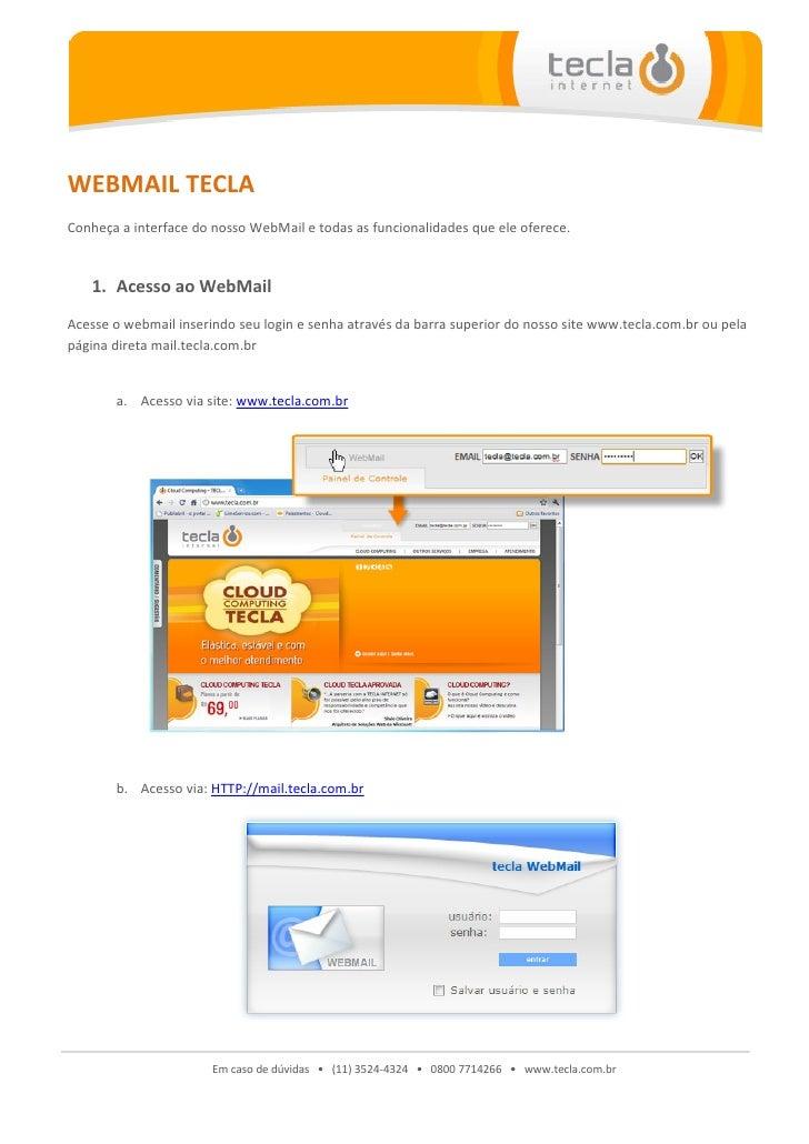 WEBMAIL TECLA Conheça a interface do nosso WebMail e todas as funcionalidades que ele oferece.      1. Acesso ao WebMail A...