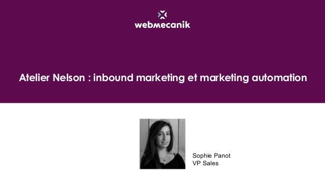 Atelier Nelson : inbound marketing et marketing automation Sophie Panot VP Sales